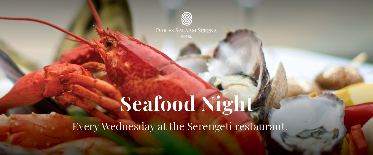 Enjoy some great seafood extravaganza at the Dar es Salaam Serena Hotel every Wednesday night