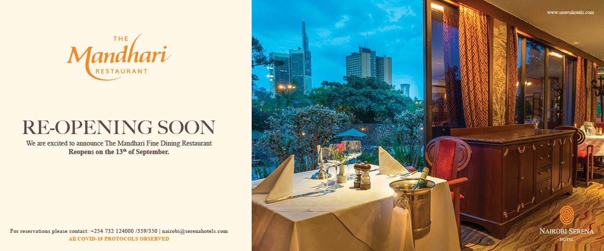 Nairobi's fine dining scene is an option richer again after the Mandhari has reopened ...